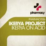 Ikerya on Acid