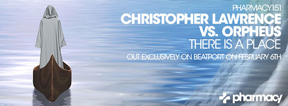 Christopher Lawrence vs. Orpheus – There Is A Place hits #11 on Beatport
